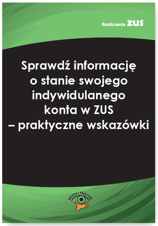 Okładka książki/ebooka Sprawdź informację o stanie swojego indywidulanego konta w ZUS - praktyczne wskazówki