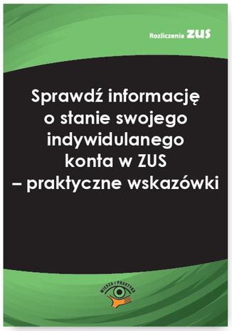 Okładka książki Sprawdź informację o stanie swojego indywidulanego konta w ZUS - praktyczne wskazówki