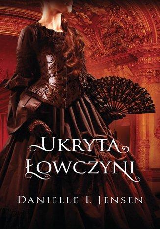 Okładka książki Ukryta łowczyni