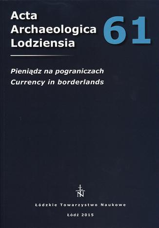Okładka książki Acta Archaeologica Lodziensia t. 61/2015