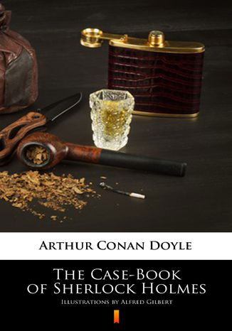 Ebook The Case-Book of Sherlock Holmes. Illustrated Edition