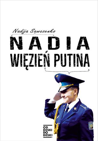 Okładka książki Nadia więzień Putina
