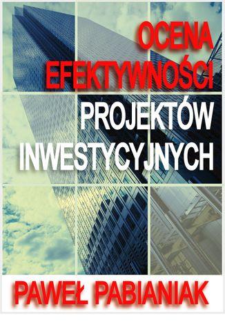 Okładka książki Ocena Efektywności Projektów Inwestycyjnych