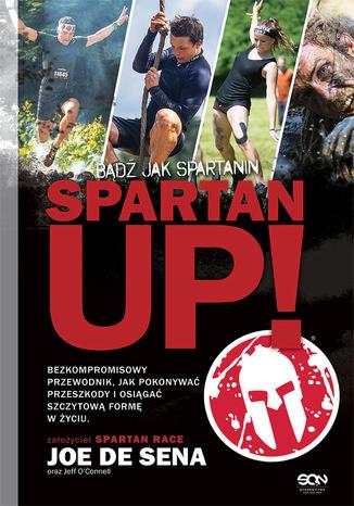 Okładka książki Spartan Up! Bądź jak Spartanin
