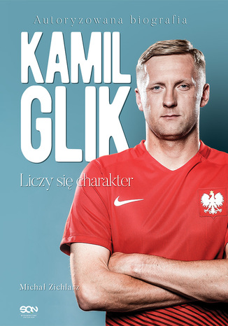 Okładka książki Kamil Glik. Liczy się charakter