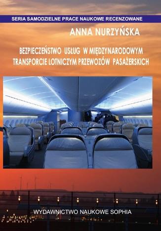 Okładka książki/ebooka BEZPIECZEŃSTWO USŁUG W MIĘDZYNARODOWYM TRANSPORCIE LOTNICZYM PRZEWOZÓW PASAŻERSKICH