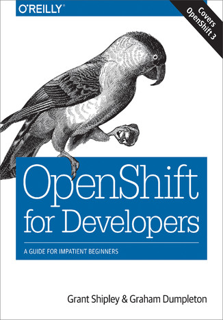 Okładka książki OpenShift for Developers. A Guide for Impatient Beginners