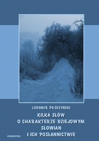 Okładka książki Kilka słów o charakterze dziejowym Słowian i ich posłannictwie