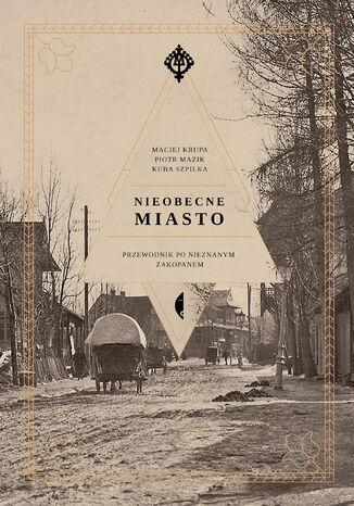 Okładka książki Nieobecne miasto