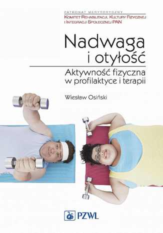 Okładka książki Nadwaga i otyłość. Aktywność fizyczna w profilaktyce i terapii.