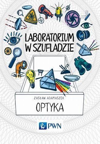 Okładka książki Laboratorium w szufladzie Optyka