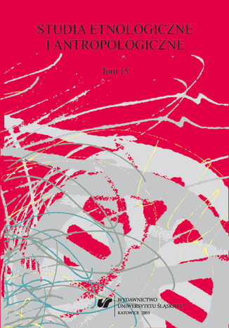 Okładka książki/ebooka 'Studia Etnologiczne i Antropologiczne' 2015. T. 15