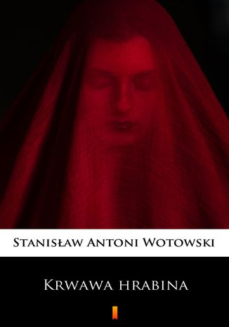 Okładka książki Krwawa hrabina. Sensacyjna powieść historyczna