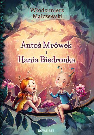 Okładka książki Antoś Mrówek i Hania Biedronka