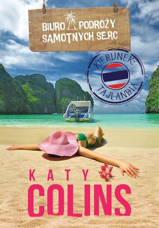 Okładka książki Biuro Podróży Samotnych Serc Kierunek: Tajlandia