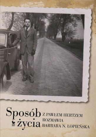 Okładka książki Sposób życia. Z Pawłem Hertzem rozmawia Barbara N. Łopieńska