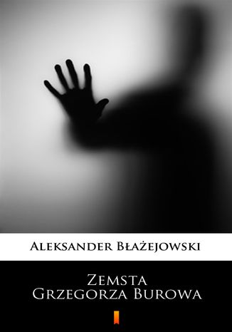 Okładka książki Zemsta Grzegorza Burowa