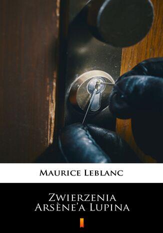 Okładka książki Zwierzenia Arsnea Lupina