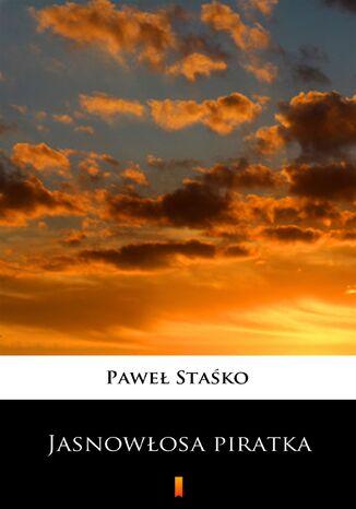 Okładka książki/ebooka Jasnowłosa piratka