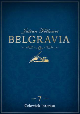 Okładka książki Belgravia Człowiek interesu - odcinek 7