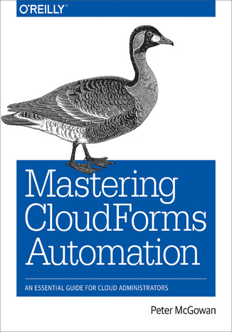 Okładka książki Mastering CloudForms Automation. An Essential Guide for Cloud Administrators