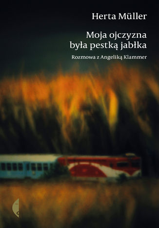 Okładka książki/ebooka Moja ojczyzna była pestką jabłka. Rozmawia Angelika Klammer