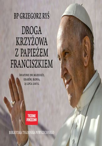 Okładka książki Droga krzyżowa z papieżem Franciszkiem