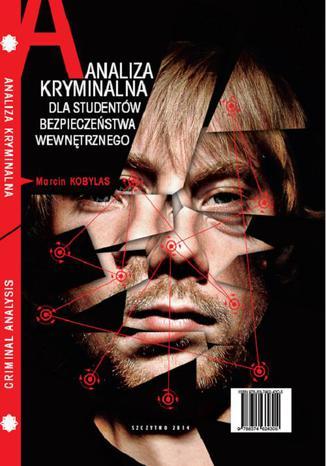 Okładka książki Analiza kryminalna dla studentów bezpieczeństwa wewnętrznego