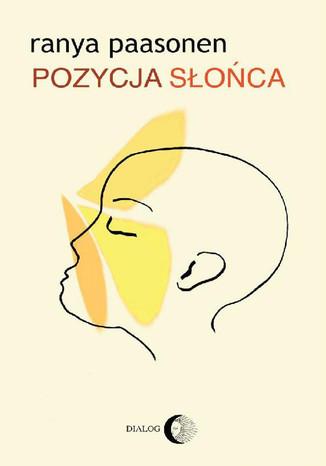Okładka książki/ebooka Pozycja słońca. Miłość na styku odmiennych kultur