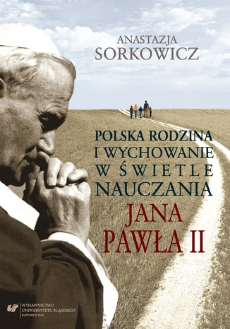 Okładka książki Polska rodzina i wychowanie w świetle nauczania Jana Pawła II