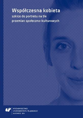 Okładka książki Współczesna kobieta - szkice do portretu na tle przemian społeczno-kulturowych