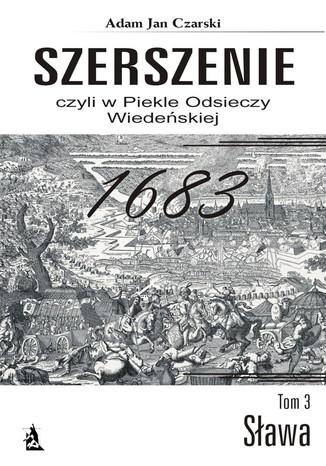 Okładka książki Szerszenie czyli W piekle Odsieczy Wiedeńskiej tom III Sława
