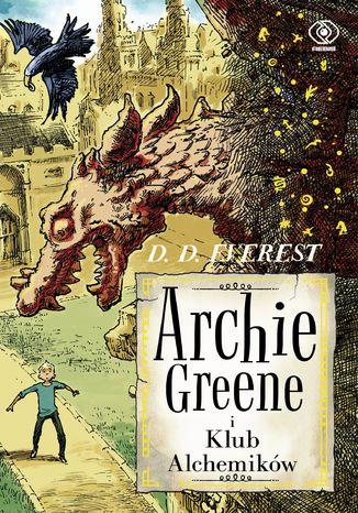 Okładka książki/ebooka Archie Greene (Tom 2). Archie Greene i Klub Alchemików