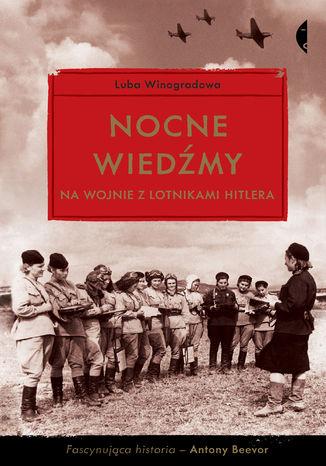 Okładka książki Nocne wiedźmy na wojnie z lotnikami Hitlera