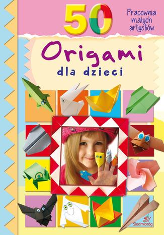 Okładka książki 50 Origami dla dzieci