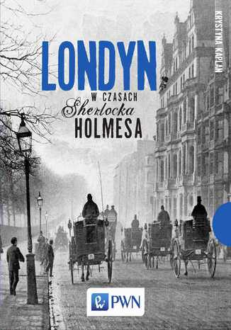 Okładka książki/ebooka Londyn w czasach Sherlocka Holmesa