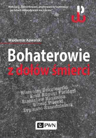 Okładka książki/ebooka Bohaterowie z dołów śmierci