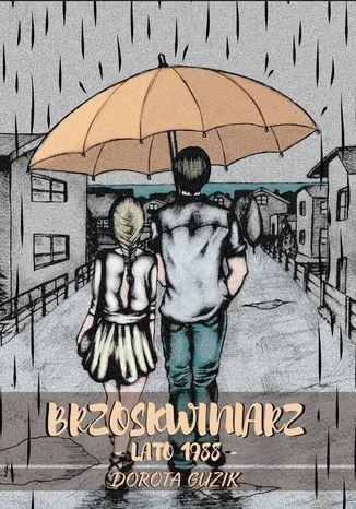 Okładka książki Brzoskwiniarz: Lato 1988