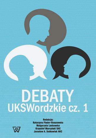 Okładka książki Debaty UKSWordzkie Część 1