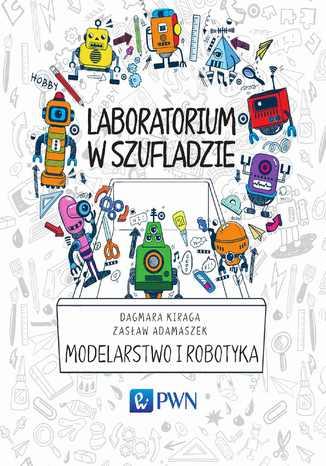 Okładka książki/ebooka Laboratorium w szufladzie Modelarstwo i robotyka