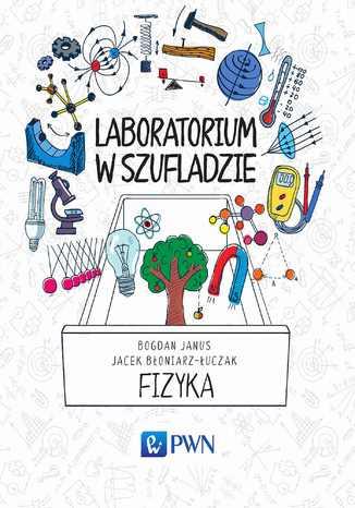 Okładka książki Laboratorium w szufladzie Fizyka