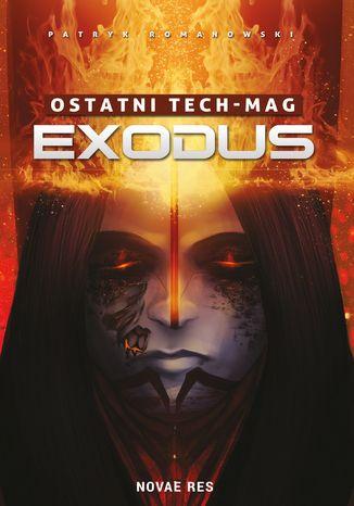 Okładka książki Ostatni TECH-MAG. Exodus
