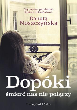 Okładka książki/ebooka Dopóki śmierć nas nie połączy