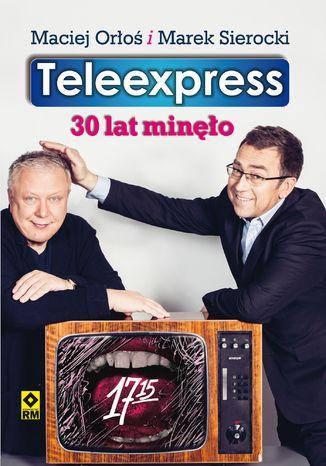 Okładka książki Teleexpress. 30 lat minęło
