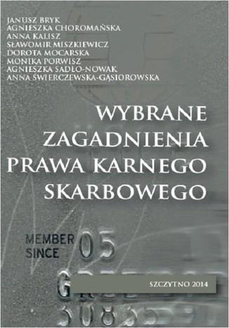 Okładka książki Wybrane zagadnienia prawa karnego skarbowego