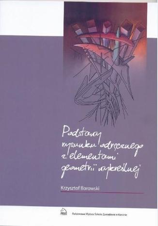Okładka książki Podstawy rysunku odręcznego z elementami geometrii wykreślnej
