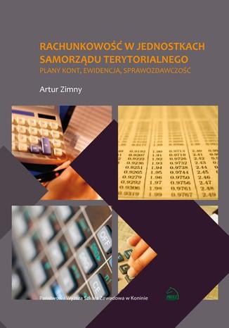 Okładka książki Rachunkowość w jednostkach samorządu terytorialnego. Plany kont, ewidencja, sprawozdawczość