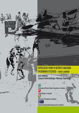 Okładka książki Współczesne trendy w metodyce wychowania fizycznego  teoria i praktyka