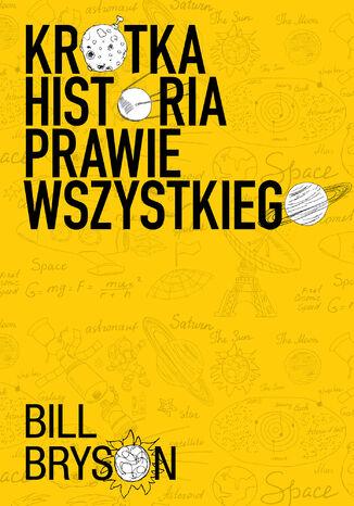 Okładka książki Krótka historia prawie wszystkiego NOWE WYDANIE!!!
