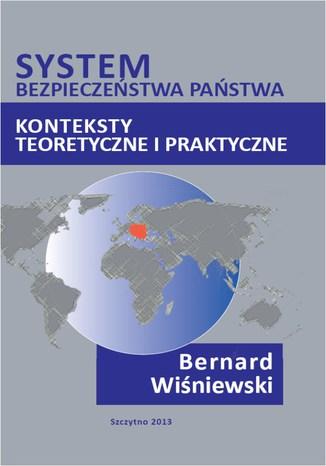 Okładka książki System bezpieczeństwa państwa. Konteksty teoretyczne i praktyczne